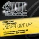 Steven Stone Ft. Marc Evans - Never Give Up (Original Mix)