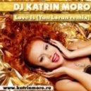 Katrin Moro - Love Is (Yan Loran vocal mix)