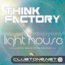 Think Factory - Light House (Original Mix)