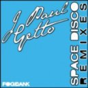 J Paul Getto - Space Disco (Original Mix)
