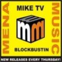 Mike TV - Blockbustin (Original Club Mix)