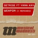 Setrise Feat Yana Kay - Weapon (Extended Mix)