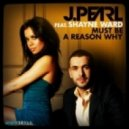 J.Pearl feat. Shayne Ward - Must Be A Reason Why (Afrojack Mix)