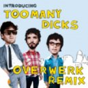 Flight of the Conchords - Too Many Dicks (OVERWERK Remix)