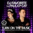 DJ Favorite - Turn On The Music (Little Junkies Remix)