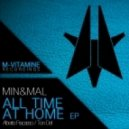 Min & Mal - All Time At Home (Original Mix)