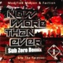 Modified Motion & Faction - Now More Than Ever (Sub Zero Remix)