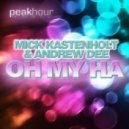 Mick Kastenholt & Andrew Dee - Oh My Ha (Original Mix)