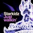 Starkidz - Just Walkin (Original Mix)