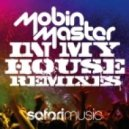 Mobin Master - In My House (Digital LAB remix)