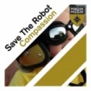 Save The Robot - Compassion (Riktam & Bansi Remix)