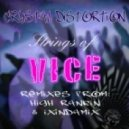 Crystal Distortion - Strings Of Vice (High Rankin Mix)