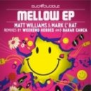Matt Williams & Mark L\' Hat - Mellow (Original Mix)