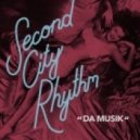 Second City Rhythm - Da Musik