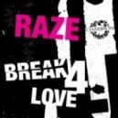 Raze - Break 4 Love (Blame Remix)