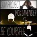 Vick Lavender & DJN Project - Be Yourself. (Vick Lavender\\\'s Vintage V.L.E Full Vocal Mix)