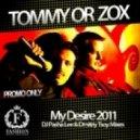 Tommy or Zox - My Desire 2011 (DJ Pasha Lee & Dmitriy Tsoy Remix)