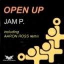 Jam P. - Open Up (Aaron Ross Remix)