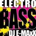 Dj E-MaxX - Electro Bass (Extended Mix)
