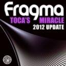 Fragma - Toca's Miracle (Tom Novy & Jashari Deepdown Mix)