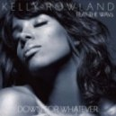 Kelly Rowland - Down For Whatever (Dany Lorence Bootleg)