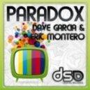 Dave Garcia & Eric Montero - Paradox (Original Mix)