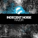 Indecent Noise - Razor