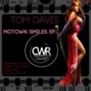 Tom Davis - Motown Smiles (Original Mix)
