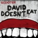 Scooter - David Doesn\'t Eat (Album Version)