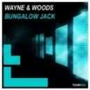 Wayne & Woods - Bungalow Jack (Original Mix)