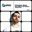 Christian Baez - Welcome To My World (Guille Placencia Remix)