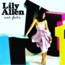 Lily Allen - Not Fair (Annie Nightingale & Far Too Loud Electro Mix)