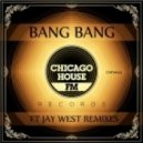 Bang Bang - I Wanna Do (Jay West Dub)