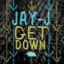 Jay-J - The Get Down (Original Mix)