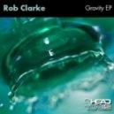 Rob Clarke - Gravity (Original Mix)