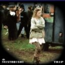 Mistabishi - Druggers End