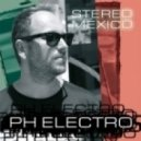 PH Electro - Stereo Mexico (PH Dirty Fun Mix)