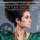 Dev - In The Dark (DJ Nejtrino & DJ Baur Booty Mix)