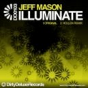Jeff Mason - Illuminate (Original Mix)