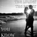 The Louder The Better - You Know (Original Mix)