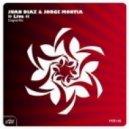 Juan Diaz, Jorge Montia - Live (Original Mix)