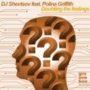 DJ Shevtsov - Doubting The Feelings feat Polina Griffith (Rocking J Remix)
