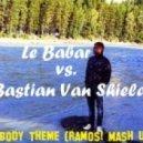 Le Babar vs. Bastian Van Shiel - Nobody Theme (Ramos! Mash Up)