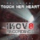 Reconceal - Touch Her Heart (Michael Angelo & Jim Remix)