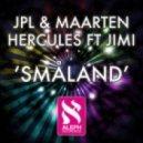 JPL & Maarten Hercules feat. Jimi - Smaland (Progressive Mix)