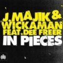 J.Majik & Wickaman feat. Dee Freer - In Pieces (D&B VIP)