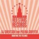 Dj Shevtsov - Doubting The Feelings feat. Polina Griffith (Vishnyakov Remix)