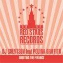 Dj Shevtsov, Polina Griffith - Doubting The Feelings (Marty Fame Remix)