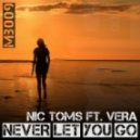 Nic Toms feat. Vera - Never Let You Go (LoveForce Remix)