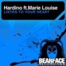 Hardino Marie Louise - Listen To Your Haert (Original Mix)